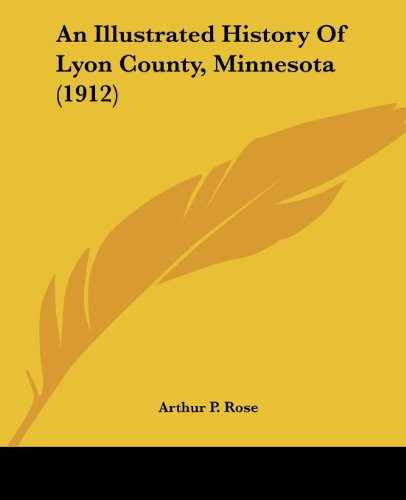9781120151179: An Illustrated History Of Lyon County, Minnesota (1912)