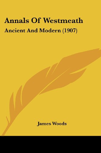 9781120155139: Annals Of Westmeath: Ancient And Modern (1907)