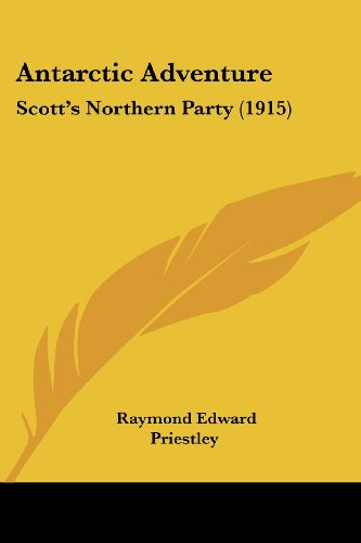 9781120155788: Antarctic Adventure: Scott's Northern Party (1915)