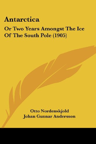 9781120155795: Antarctica: Or Two Years Amongst the Ice of the South Pole