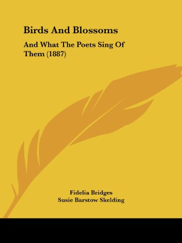 9781120163882: Birds And Blossoms: And What The Poets Sing Of Them (1887)