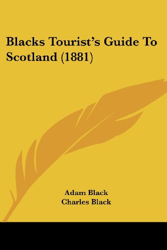 9781120164667: Blacks Tourist's Guide to Scotland (1881)