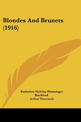 9781120164971: Blondes And Brunets (1916)