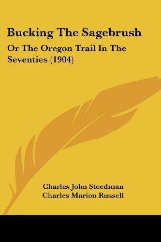9781120168122: Bucking The Sagebrush: Or The Oregon Trail In The Seventies (1904)