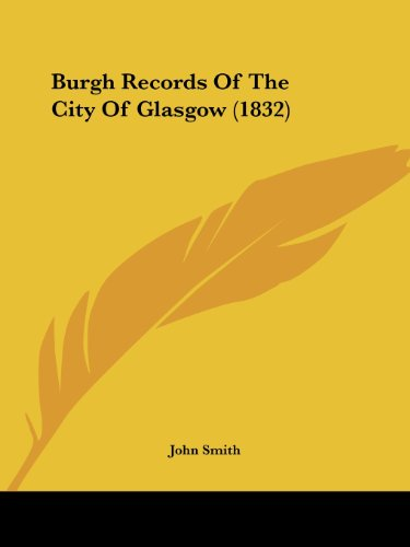 9781120168535: Burgh Records Of The City Of Glasgow (1832)