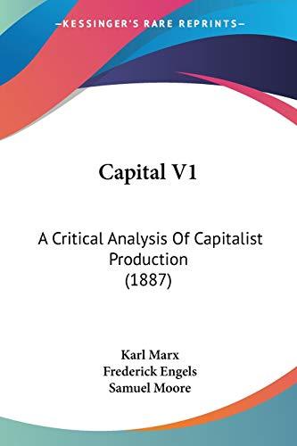 9781120170569: Capital V1: A Critical Analysis Of Capitalist Production (1887)