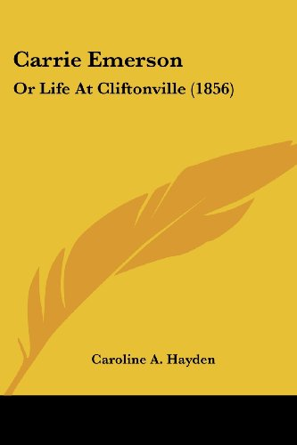 9781120171603: Carrie Emerson: Or Life At Cliftonville (1856)
