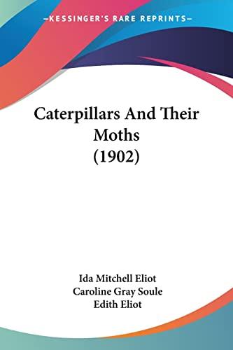 9781120171993: Caterpillars And Their Moths (1902)