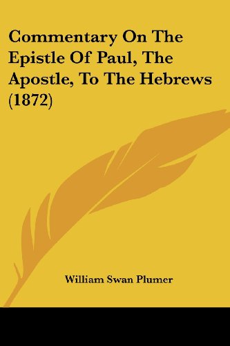 9781120179784: Commentary on the Epistle of Paul, the Apostle, to the Hebrews (1872)