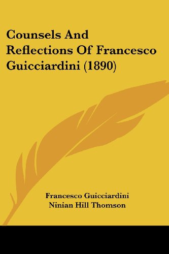 9781120183262: Counsels and Reflections of Francesco Guicciardini