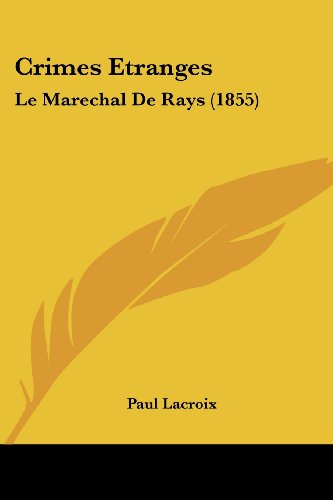 9781120184146: Crimes Etranges: Le Marechal De Rays (1855) (French Edition)