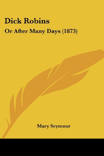9781120189196: Dick Robins: Or After Many Days (1873)