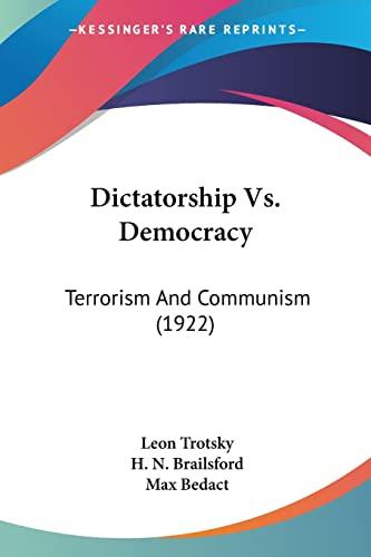 9781120189301: Dictatorship Vs. Democracy: Terrorism And Communism (1922)