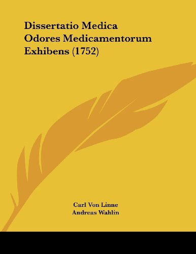 9781120190055: Dissertatio Medica Odores Medicamentorum Exhibens (1752) (Latin Edition)