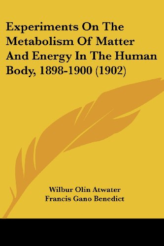 9781120194503: Experiments On The Metabolism Of Matter And Energy In The Human Body, 1898-1900 (1902)
