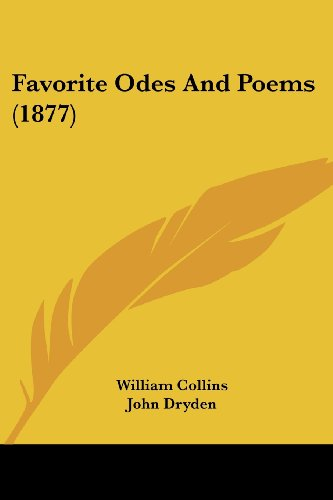 Favorite Odes And Poems (1877) (1120195209) by William Collins; John Dryden; Andrew Marvell