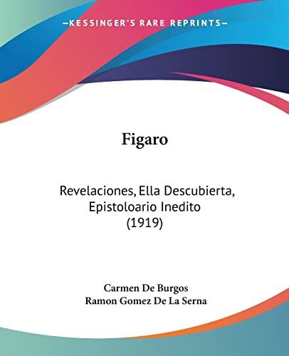 9781120196309: Figaro: Revelaciones, Ella Descubierta, Epistoloario Inedito (1919)