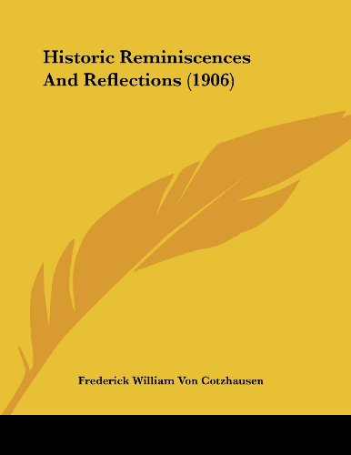 9781120199720: Historic Reminiscences And Reflections (1906)