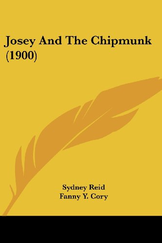 9781120203472: Josey And The Chipmunk (1900)