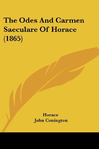 9781120204479: The Odes And Carmen Saeculare Of Horace (1865)