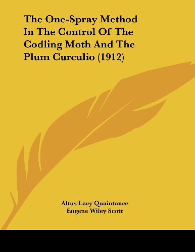 9781120205193: The One-Spray Method In The Control Of The Codling Moth And The Plum Curculio (1912)