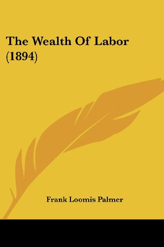 9781120207098: The Wealth Of Labor (1894)