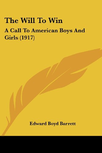 9781120208224: The Will To Win: A Call To American Boys And Girls (1917)