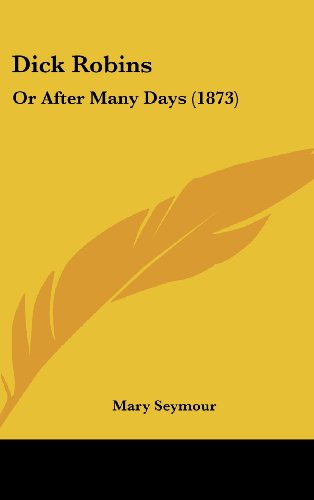 9781120209412: Dick Robins: Or After Many Days (1873)