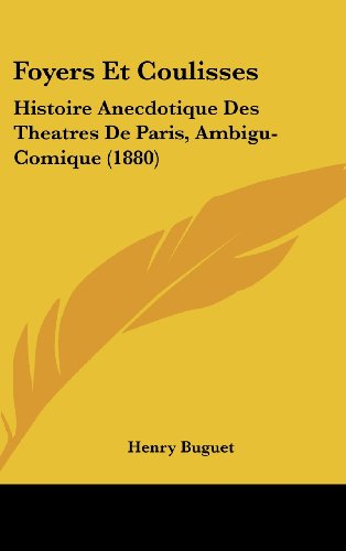 9781120210739: Foyers Et Coulisses: Histoire Anecdotique Des Theatres de Paris, Ambigu-Comique (1880)
