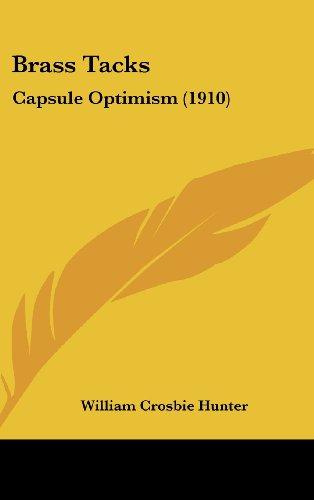 9781120210791: Brass Tacks: Capsule Optimism (1910)