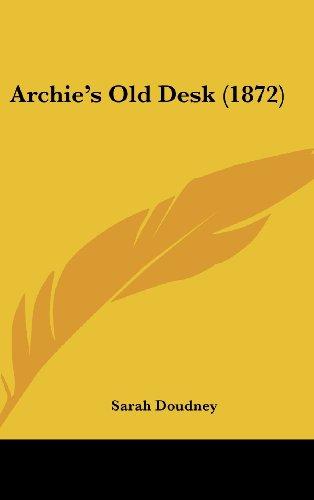 9781120211545: Archie's Old Desk (1872)