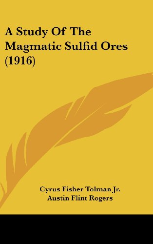 9781120211859: A Study Of The Magmatic Sulfid Ores (1916)
