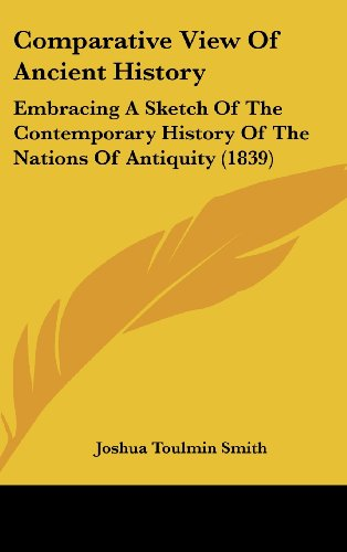 9781120212474: Comparative View Of Ancient History: Embracing A Sketch Of The Contemporary History Of The Nations Of Antiquity (1839)
