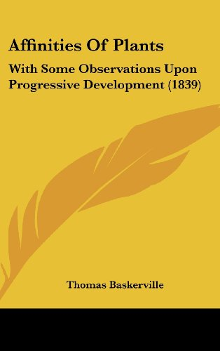 9781120213624: Affinities Of Plants: With Some Observations Upon Progressive Development (1839)