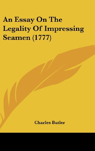 An Essay On The Legality Of Impressing Seamen (1777) (112021369X) by Butler, Charles