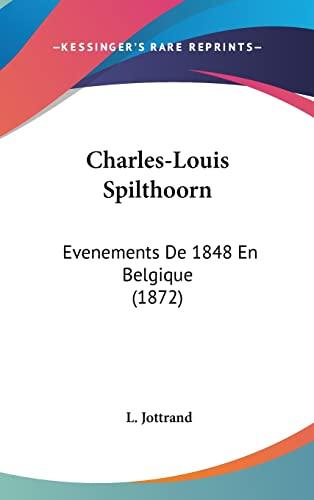 9781120215758: Charles-Louis Spilthoorn: Evenements de 1848 En Belgique (1872)