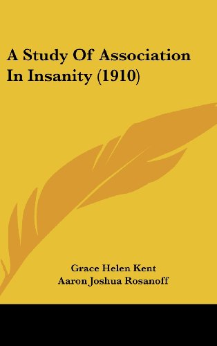 9781120216441: A Study Of Association In Insanity (1910)