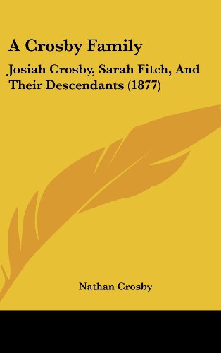 9781120218063: A Crosby Family: Josiah Crosby, Sarah Fitch, And Their Descendants (1877)