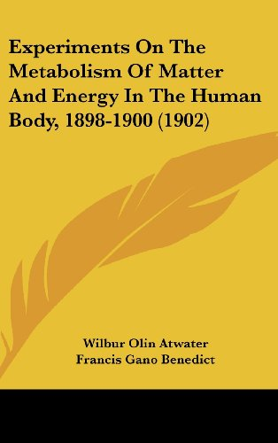 9781120218261: Experiments On The Metabolism Of Matter And Energy In The Human Body, 1898-1900 (1902)