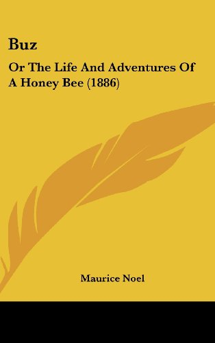 9781120218551: Buz: Or The Life And Adventures Of A Honey Bee (1886)