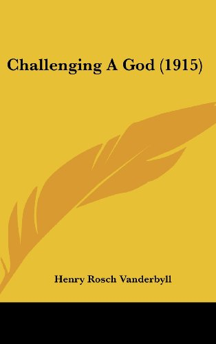 9781120219114: Challenging a God (1915)