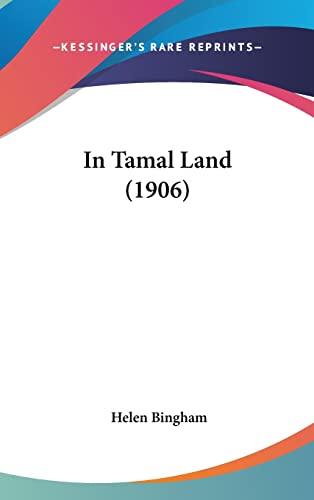 9781120219237: In Tamal Land (1906)