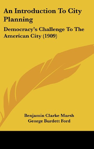 9781120221100: An Introduction To City Planning: Democracy's Challenge To The American City (1909)
