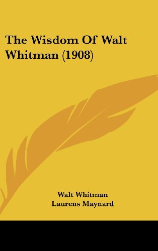 9781120224255: The Wisdom Of Walt Whitman (1908)