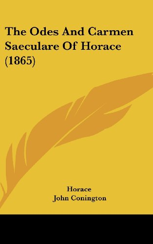 9781120224545: The Odes And Carmen Saeculare Of Horace (1865)