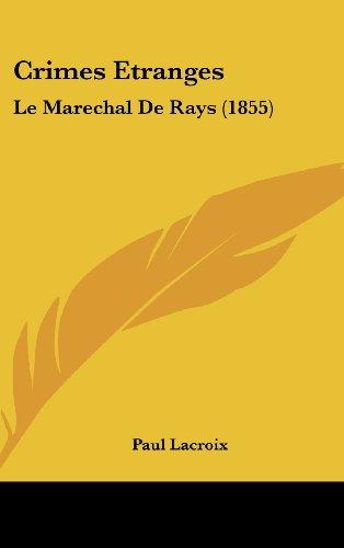 9781120225375: Crimes Etranges: Le Marechal De Rays (1855) (French Edition)