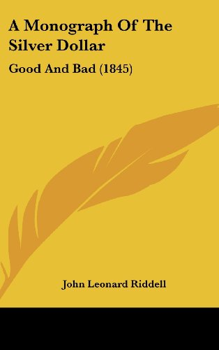 A Monograph Of The Silver Dollar: Good