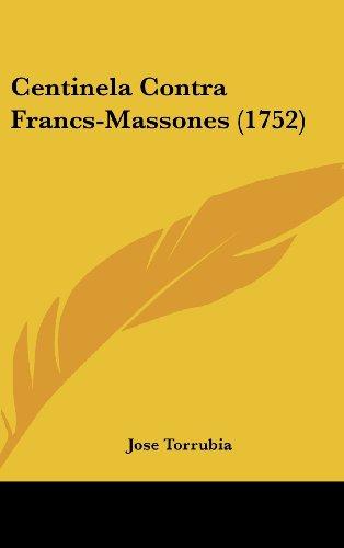 9781120227263: Centinela Contra Francs-Massones (1752) (Spanish Edition)