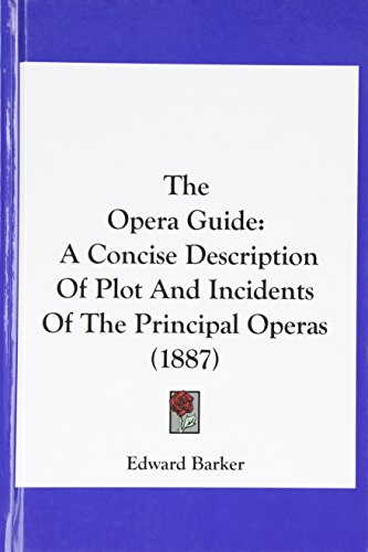9781120228314: The Opera Guide: A Concise Description Of Plot And Incidents Of The Principal Operas (1887)