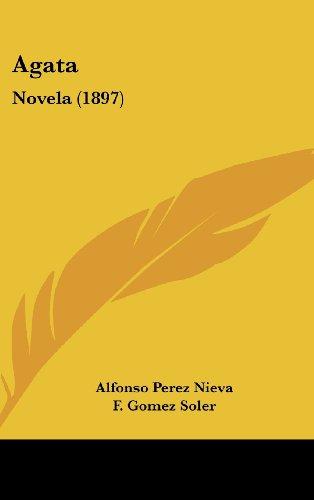 9781120229755: Agata: Novela (1897) (Spanish Edition)